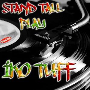 00 - Iko_Tuff_Stand_Tall_Play_Iko_Tuff-front-large